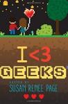 I Heart Geeks - Susan Renee Page, Stephanie Kayne, Layla Kelly, Kristyn F Brunson, Rae Lori, Aria Glazki, Leslie Ann Brown, Bella James