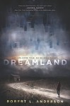 Dreamland by Anderson, Robert L.(September 22, 2015) Hardcover - Robert L. Anderson