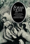 Forms of Life: Character and Moral Imagination in the Novel - Martin Price