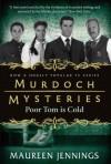 Murdoch Mysteries: Poor Tom Is Cold (Murdoch Mysteries (Detective Murdoch)) - Maureen Jennings