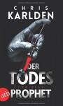 Der Todesprophet: Thriller - Chris Karlden