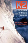 K2: Life and Death on the World's Most Dangerous Mountain - Ed Viesturs, David Roberts
