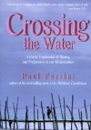 Crossing the Water: A Poetic Exploration of Healing and Forgiveness in Our Relationships - Paul Ferrini