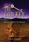 The God Key: Book I - Return of the Nephilim - John Fogarty