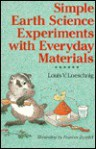 Simple Earth Science Experiments With Everyday Materials - Louis Loeschnig, Frances Zweifel