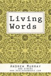 Living Words (Real Good Books Edition) - Andrew Murray, Real Good Books