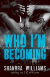 Who I'm Becoming (FireNine Book 4) - S. Q. Williams