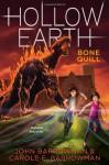 By John Barrowman Bone Quill (Hollow Earth) [Hardcover] - John Barrowman