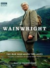 Wainwright: The Man Who Loved the Lakes - Martin Wainwright