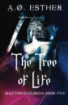 The Tree of Life - A. O. Esther