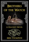 Brothers of the Watch - Miri Thompson