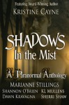 Shadows in the Mist: A Paranormal Anthology - Kristine Cayne, Marianne Stillings, Sherri Shaw, Dawn Kravagna