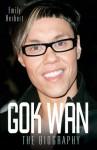 Gok Wan: The Biography - Emily Herbert