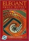 Elegant Small Hotels: A Connoisseur's Guide - Pamela Lanier