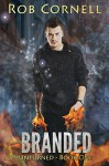 Branded: An Urban Fantasy Novel (Unturned Book 1) - Rob Cornell