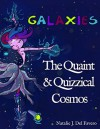 Galaxies (The Quaint and Quizzical Cosmos) - Natalie Del Favero, Shano Fonseka, Orsolya Orbán