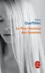 Le plus heureux des hommes - Yann Queffélec