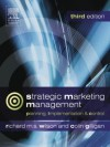 Strategic Marketing Management: Planning, Implementation and Control - Richard M.S. Wilson, Colin Gilligan