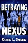 Betraying Nexus - Richard L. Sanders