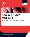 Scalable Vo Ip Mobility: Integration And Deployment - Joseph Epstein