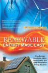 Renewable Energy Made Easy: Free Energy from Solar, Wind, Hydropower, and Other Alternative Energy Sources - David Craddock