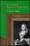 Colonial Womans Bookshelf - Kevin J. Hayes