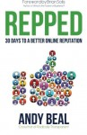 Repped: 30 Days to a Better Online Reputation - Andy Beal, Brian Solis