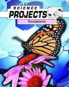 Ecosystems (Science Projects) - Patty Whitehouse, Natalie Rompella, Joel Rubin