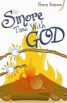 S'More Time with God - Nancy Ferguson