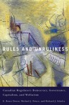 Rules and Unruliness: Canadian Regulatory Democracy, Governance, Capitalism, and Welfarism - G. Bruce Doern, Michael J. Prince, Richard J. Schultz