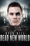 Dead New World - Ryan Hill