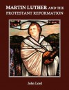 Martin Luther and the Protestant Reformation - John Lord