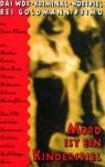 Mord ist ein Kinderspiel. WDR Kriminal- Hörspiel. Cassette. - Oswald Döpke, Thomas Holtzmann, Hans Korte, Matthias Ponnier, Tauno Yliruusi