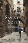 Saving Sophie: A Novel - Ronald H. Balson