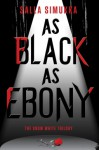 As Black as Ebony - Salla Simukka, Owen F. Witesman