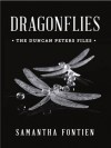 Dragonflies - The Duncan Peters Files - Samantha Fontien
