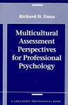 Multicultural Assessment Perpectives for Professional Psychology - Richard H. Dana