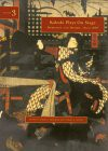 Kabuki Plays on Stage: Darkness and Desire, 1804-1864 (Kabuki Plays on Stage, Volume 3) - Samuel L. Leiter