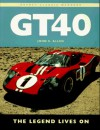 GT40: The Legend Lives on (Osprey Classic Marques) - John S. Allen