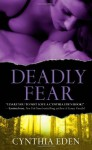 Deadly Fear By Cynthia Eden - -Author-