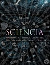 Sciencia: Mathematics, Physics, Chemistry, Biology, and Astronomy for All - Burkard Polster, Gerard Cheshire, Matt Tweed, Matthew Watkins, Moff Betts