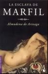 La esclava de marfil - Almudena de Arteaga