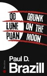 Od Lune pijan / Drunk On The Moon (Roman Dalton Book 1) - Paul D. Brazill, Renato Bratkovič