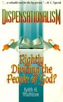 Dispensationalism: Rightly Dividing the People of God? - Keith A. Mathison