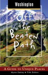 Washington Off the Beaten Path, 5th: A Guide to Unique Places - Myrna Oakley