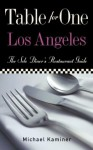Table for One, Los Angeles: The Solo Diner's Restaurant Guide - Michael Kaminer, Merrill Shindler