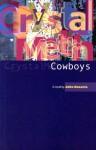 Crystal Meth Cowboys - John Knoerle
