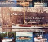 Ed Monk: and the Tradition of Classic Boats - Bet Oliver