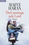 Und sonntags aufs Land: Roman - Maeve Haran