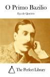 O Primo Bazilio (Portuguese Edition) - Eça de Queirós, The Perfect Library